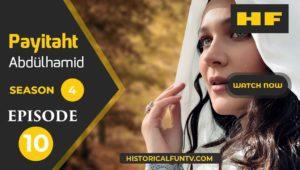 Payitaht Abdulhamid Season 4 Episode 10