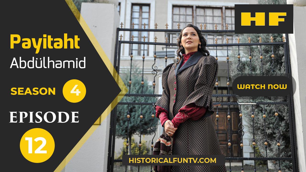 Payitaht Abdulhamid Season 4 Episode 12