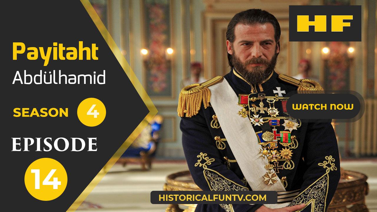 Payitaht Abdulhamid Season 4 Episode 14