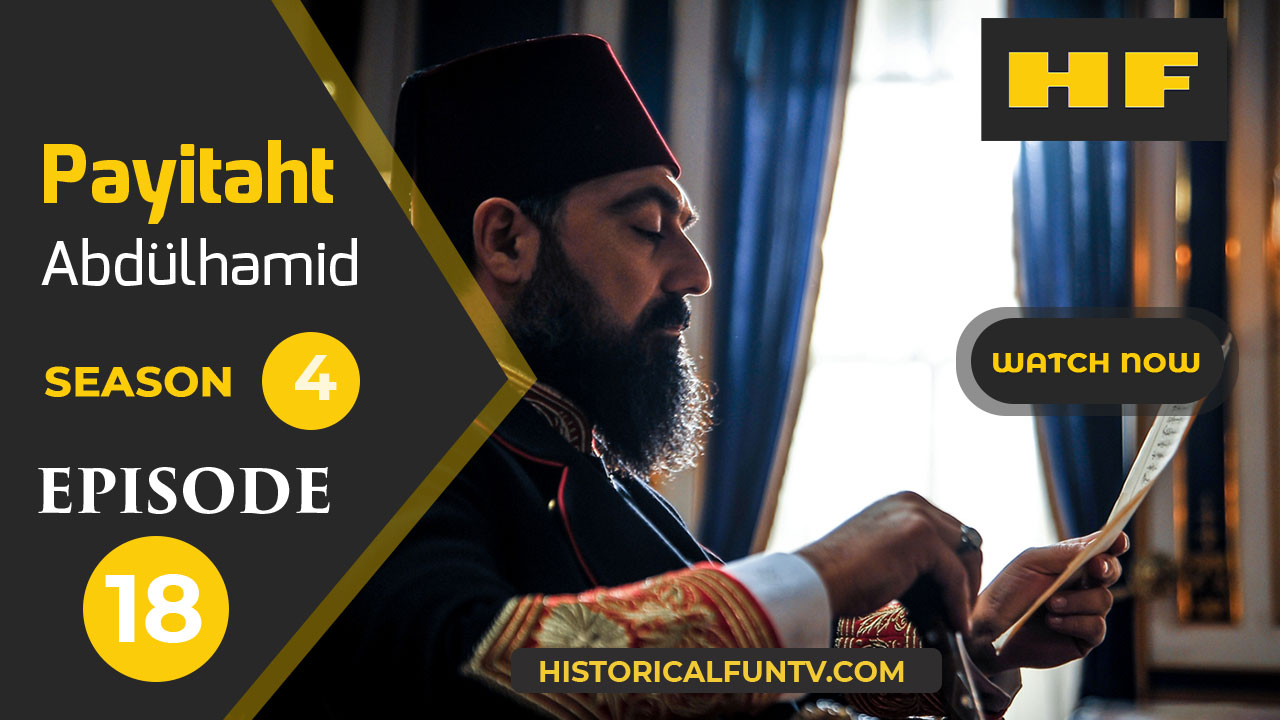 Payitaht Abdulhamid Season 4 Episode 18