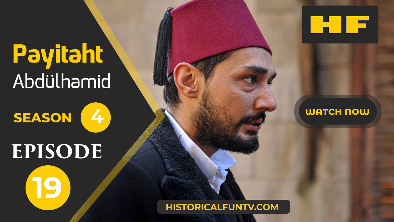 Payitaht Abdulhamid Season 4 Episode 19
