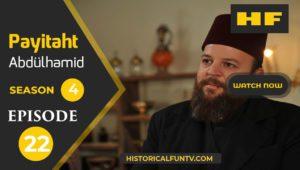 Payitaht Abdulhamid Season 4 Episode 22