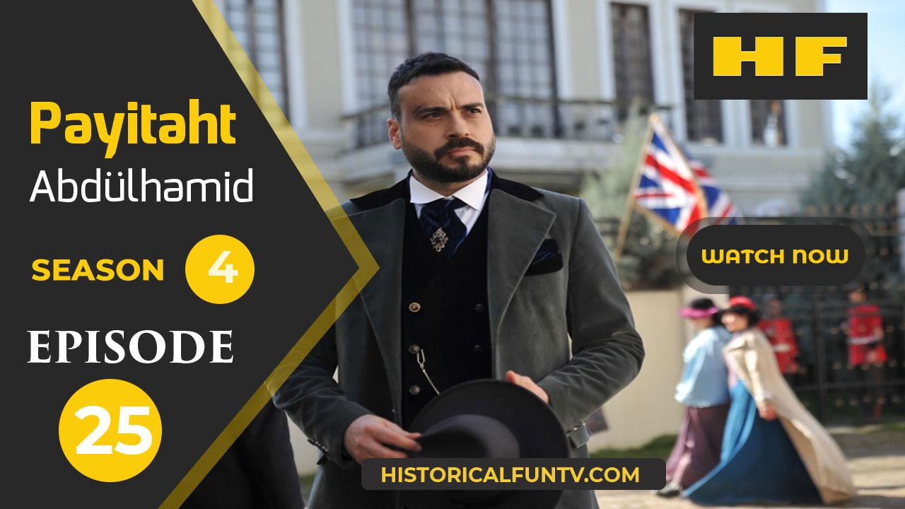 Payitaht Abdulhamid Season 4 Episode 25