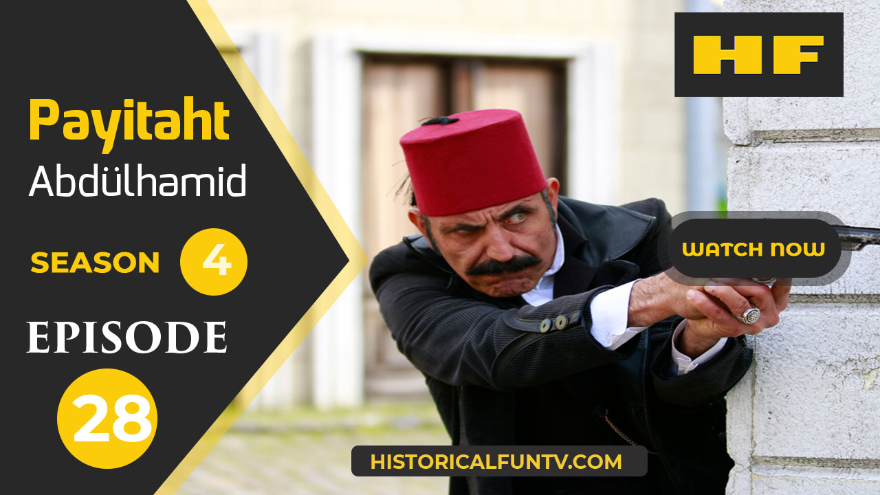 Payitaht Abdulhamid Season 4 Episode 28