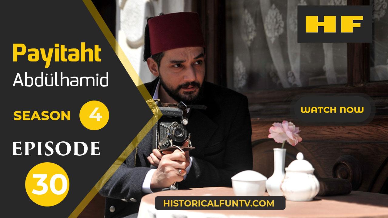 Payitaht Abdulhamid Season 4 Episode 30