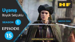 Uyanış Büyük Selçuklu Season 1 Episode 15