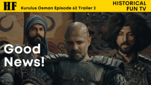 Kurulus Osman 62 Trailer 2 Good News