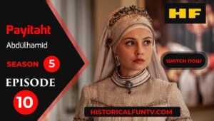 Payitaht Abdulhamid Season 5 Episode 10