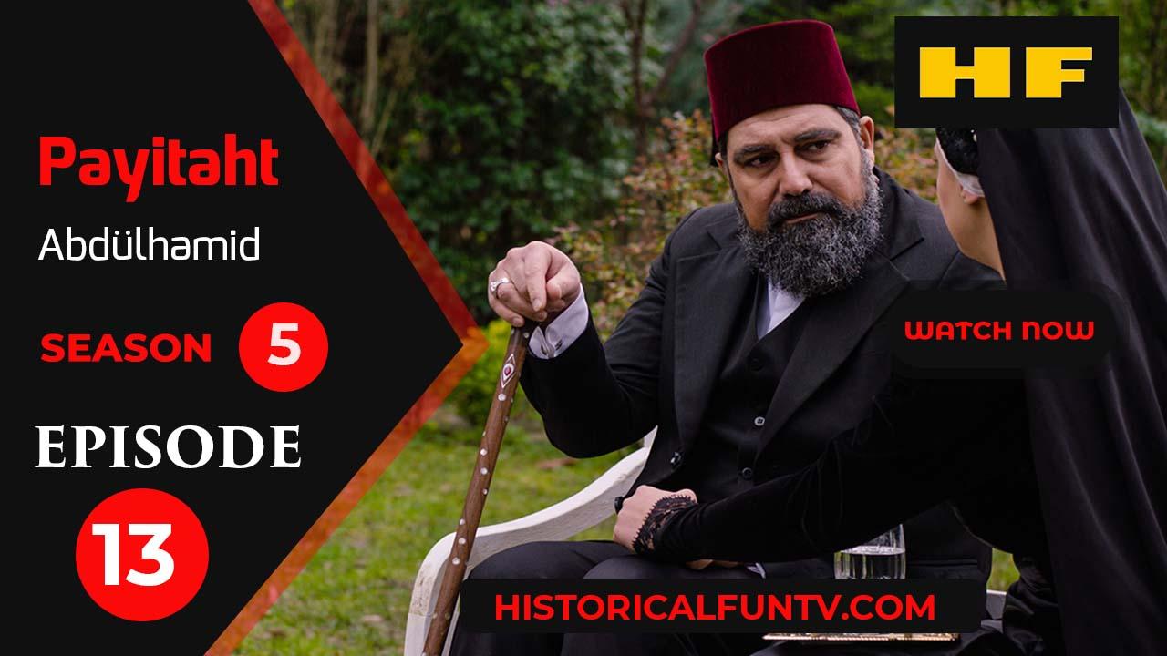 Payitaht Abdulhamid Season 5 Episode 13