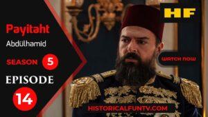 Payitaht Abdulhamid Season 5 Episode 14