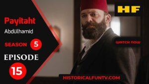 Payitaht Abdulhamid Season 5 Episode 15