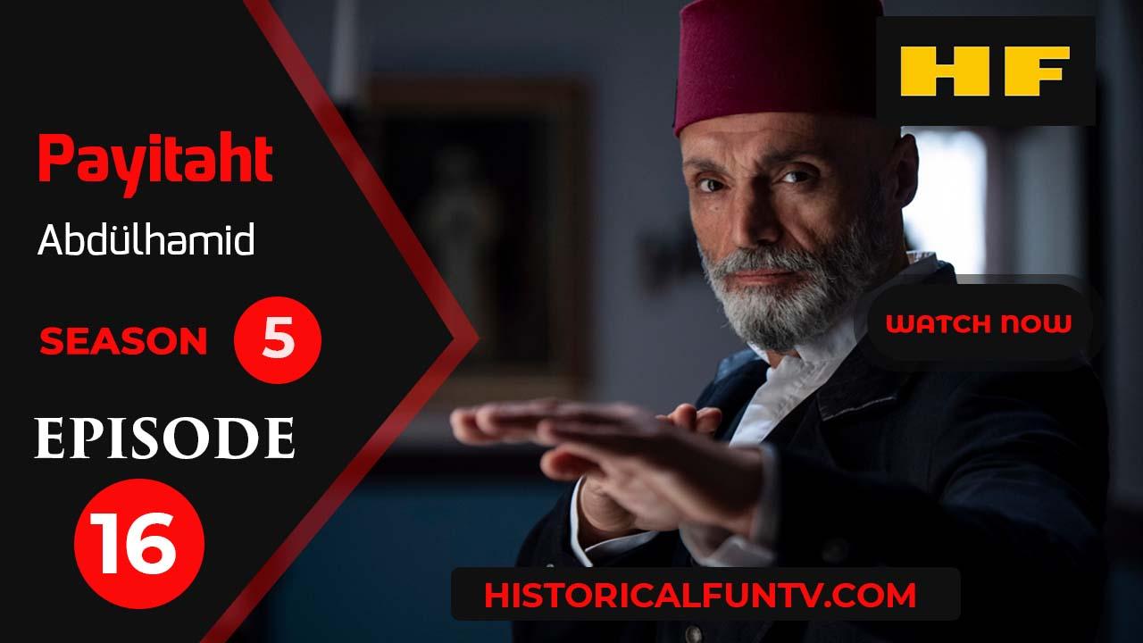 Payitaht Abdulhamid Season 5 Episode 16