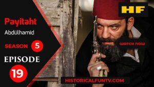 Payitaht Abdulhamid Season 5 Episode 19