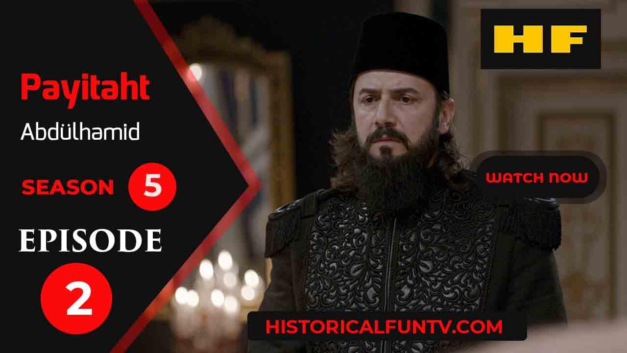 Payitaht Abdulhamid Season 5 Episode 2