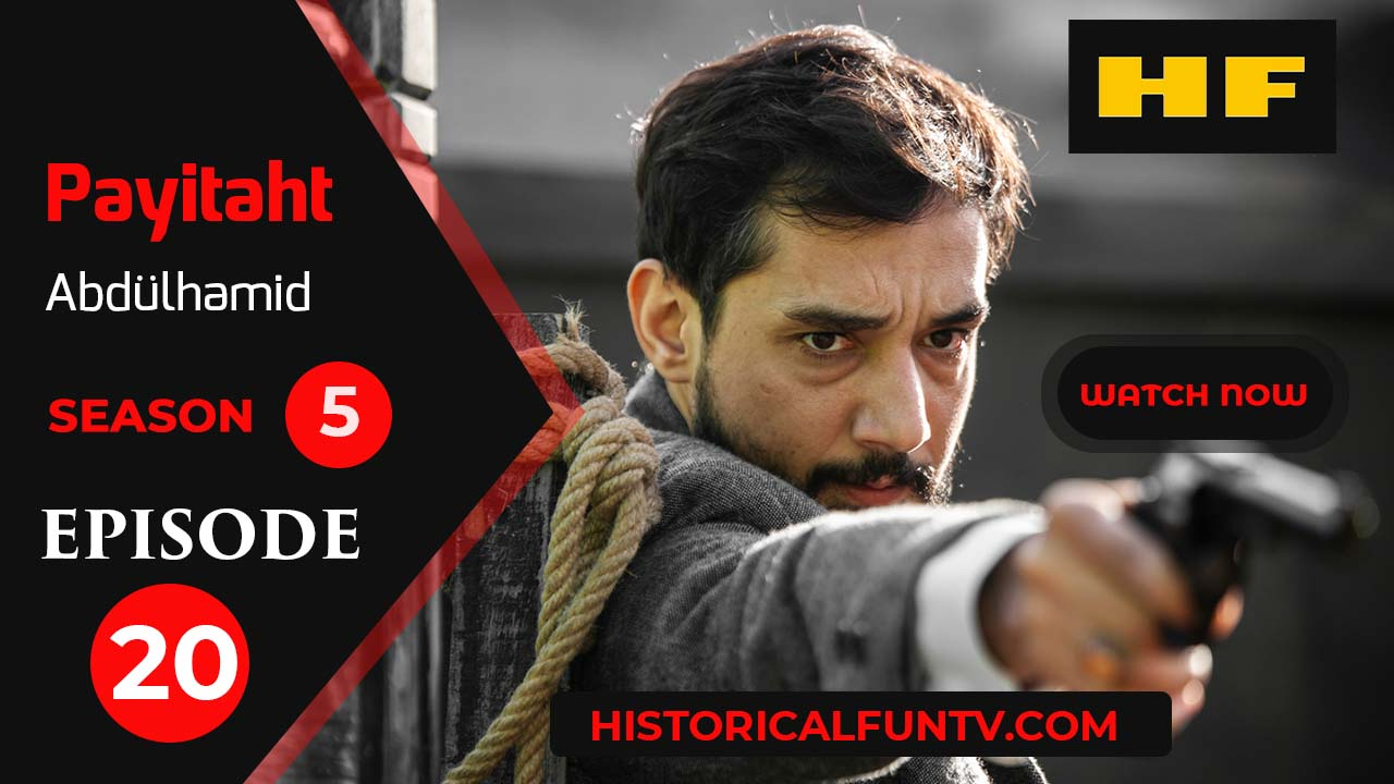 Payitaht Abdulhamid Season 5 Episode 20