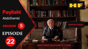 Payitaht Abdulhamid Season 5 Episode 22