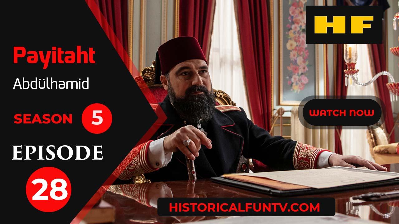 Payitaht Abdulhamid Season 5 Episode 28