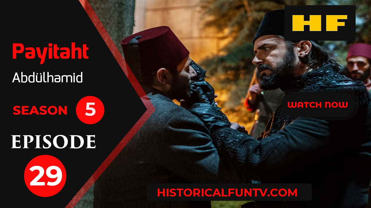 Payitaht Abdulhamid Season 5 Episode 29