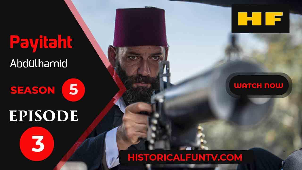 Payitaht Abdulhamid Season 5 Episode 3