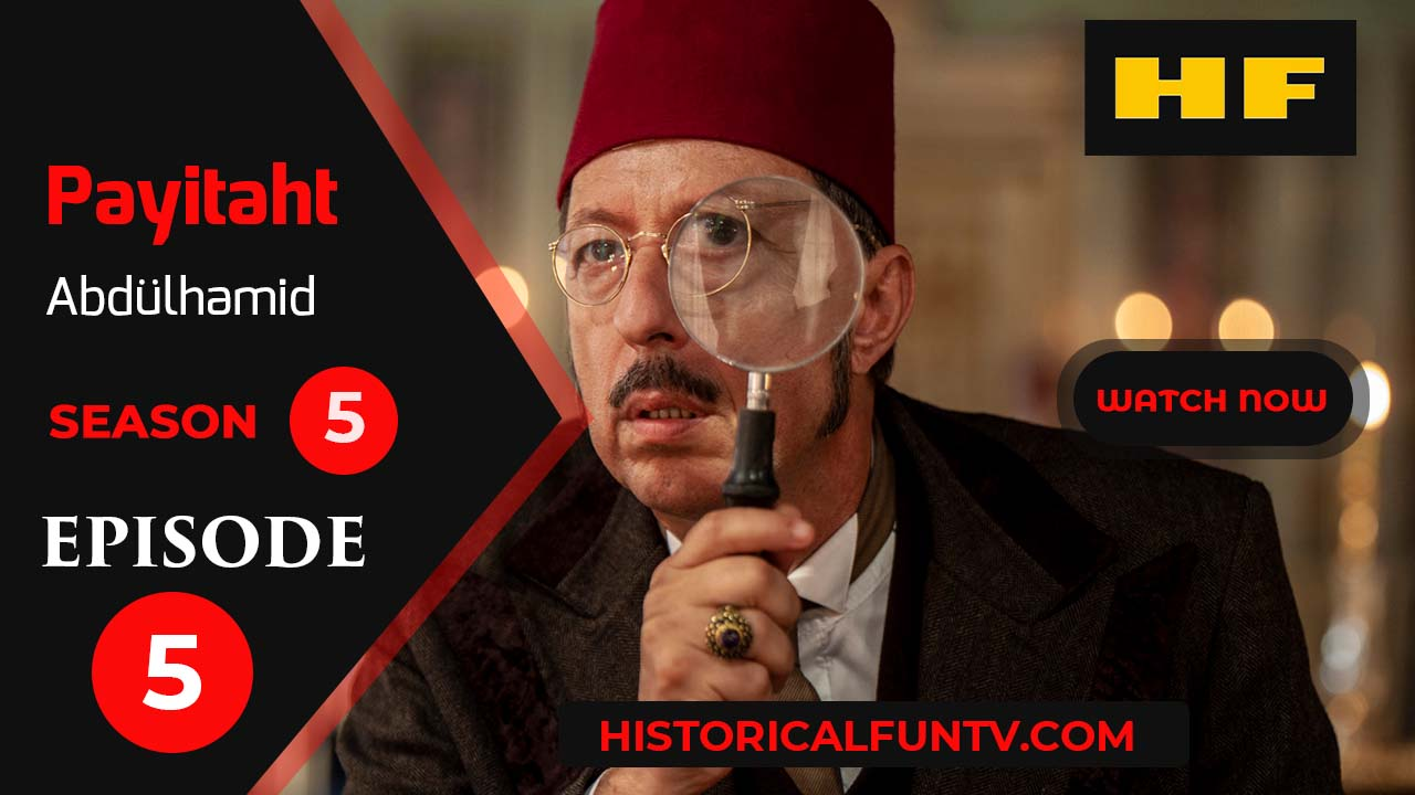 Payitaht Abdulhamid Season 5 Episode 5