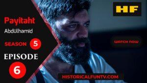 Payitaht Abdulhamid Season 5 Episode 6