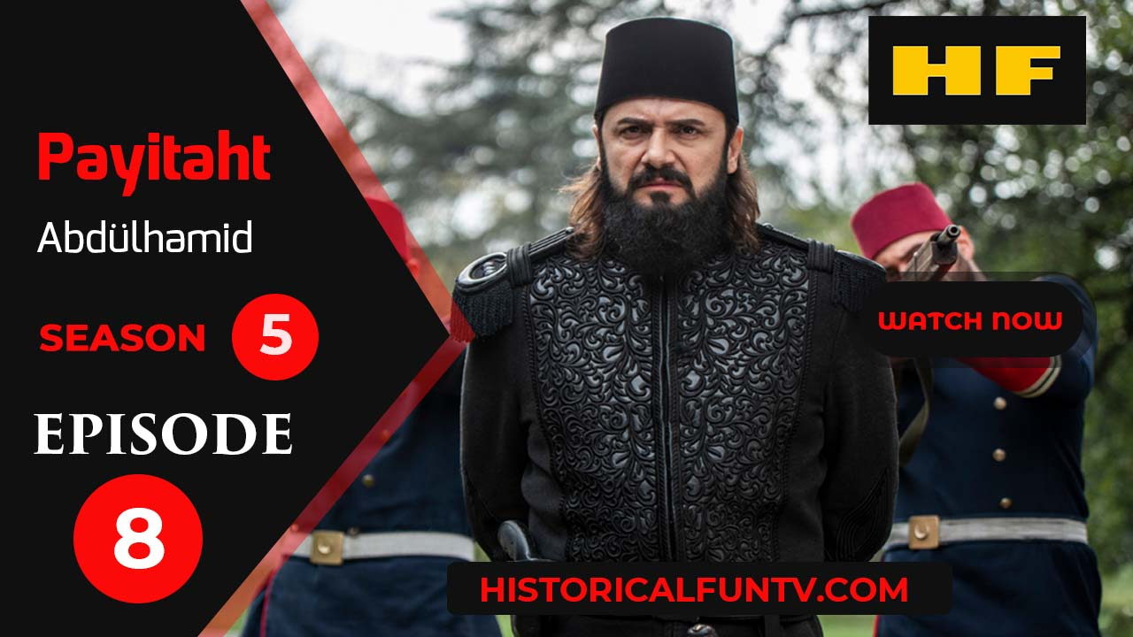 Payitaht Abdulhamid Season 5 Episode 8